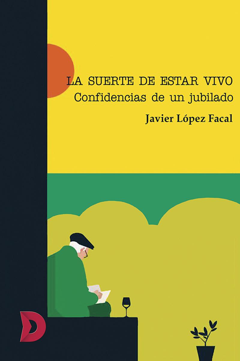 La Suerte De Estar Vivo Javier López Facal Difundia Ediciones