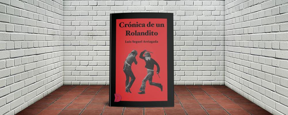 """Reseña de """"Crónica de un Rolandito"""""""