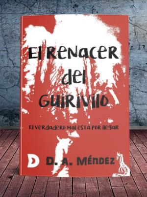 """Entrevista a D. A. Méndez, autor de """"El renacer del Guirivilo"""""""