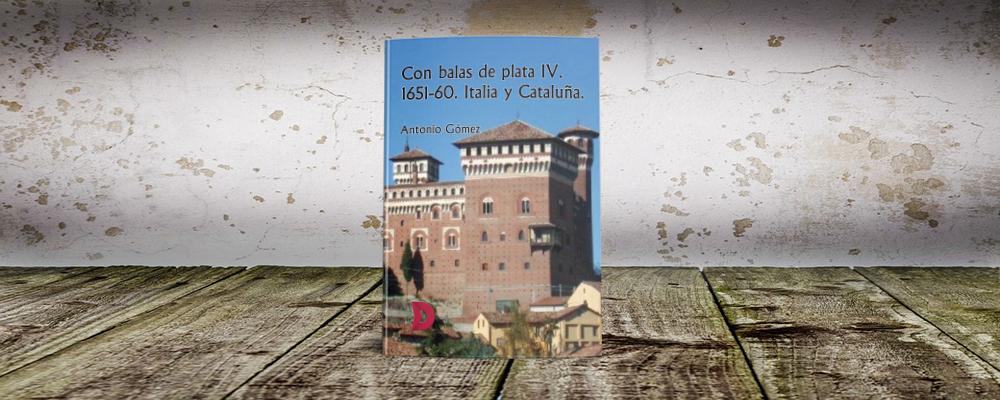 """Reseña de """"Con balas de plata IV. 1651-60. Italia y Cataluña"""""""