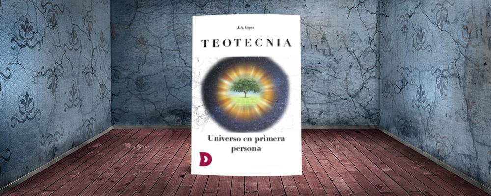 """Reseña de """"Teotecnia. Universo en primera persona"""""""