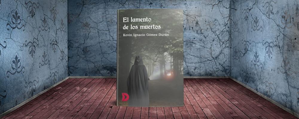 """Entrevista a Kevin Ignacio Gómez Durán, autor de """"El lamento de los muertos"""""""