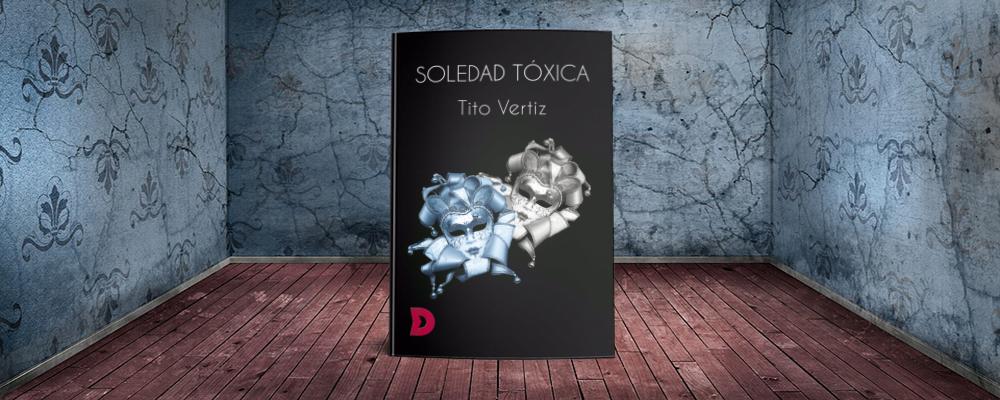 """Reseña de """"Soledad Tóxica"""""""
