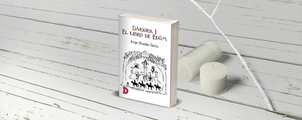 """Curiosidades de """"Dàriork I – El libro de Edúm"""""""