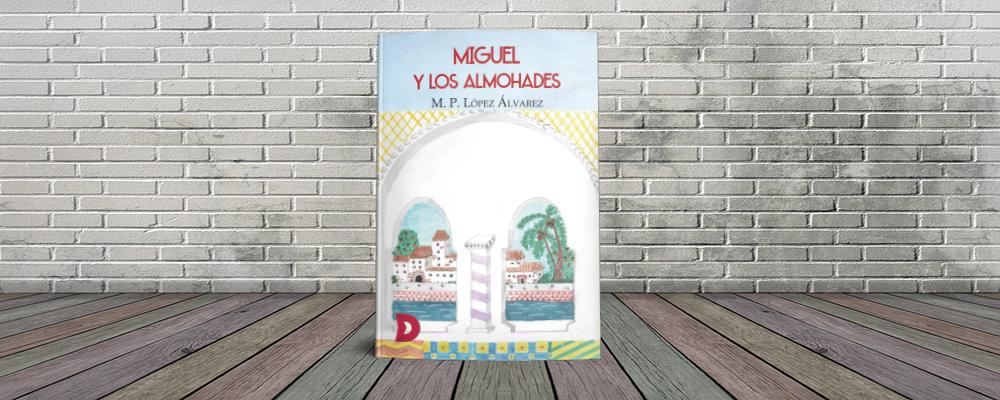 """Reseña de """"Miguel y los Almohades"""""""