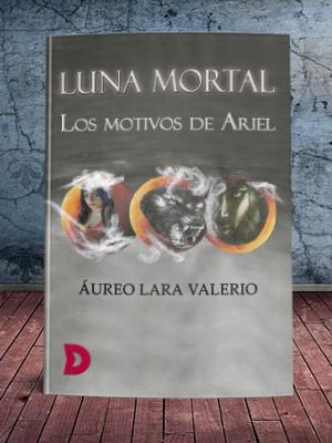 """Reseña de """"Luna mortal. Los motivos de Ariel"""""""