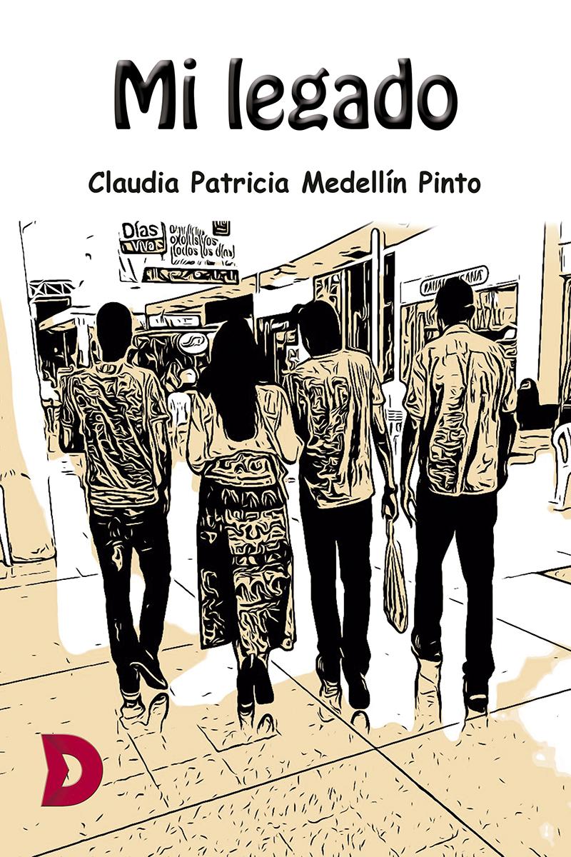 """Reseña de """"Mi legado"""" de Claudia Patricia Medellín Pinto"""